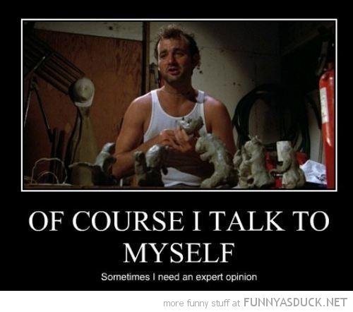 bill murray course talk to myself need expert opinion funny pics pictures pic picture image photo images photos lol