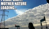 clouds sky please wait mother nature loading funny pics pictures pic picture image photo images photos lol