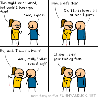 cyanide happiness comic blind woman braille acne clean face funny pics pictures pic picture image photo images photos lol