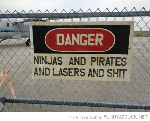 danger sign nijas pirates lasers shit funny pics pictures pic picture image photo images photos lol