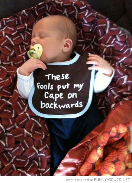 baby kid bib fools put cape on backwards funny pics pictures pic picture image photo images photos lol