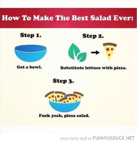 fuck yeah pizza salad best ever comic funny pics pictures pic picture image photo images photos lol