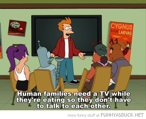 futurama fry tv humans need tv eat dinner not talk funny pics pictures pic picture image photo images photos lol