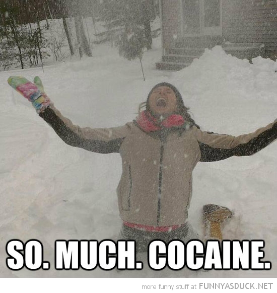 Woman Happy Snow Drugs Much Cocaine Funny Pics Pictures Pic Picture