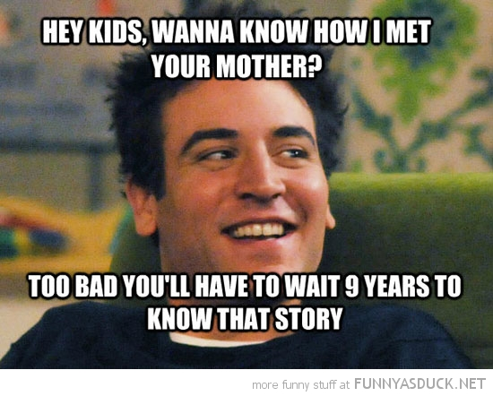 how met mother too bad wait 9 years know story funny pics pictures pic picture image photo images photos lol