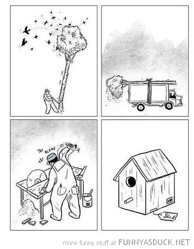 human logic cut down tree build birdhouse comic funny pics pictures pic picture image photo images photos lol