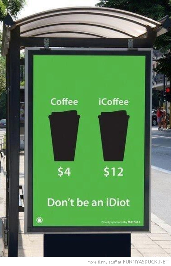 icoffee advert bus stop sign don't be idiot funny pics pictures pic picture image photo images photos lol