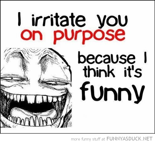 irrate purpose because find it funny pics pictures pic picture image photo images photos lol quote