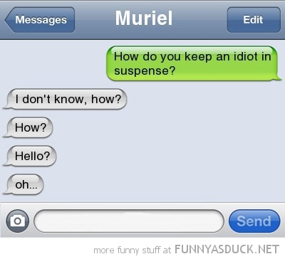 sms text iphone keep idiot in suspense funny pics pictures pic picture image photo images photos lol
