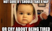 kid baby not sure if take nap cry about being tired funny pics pictures pic picture image photo images photos lol
