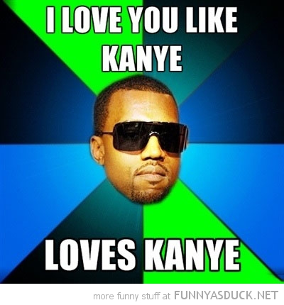 love you like kayne west meme funny pics pictures pic picture image photo images photos lol