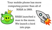 nasa computing power moon mobile phone angry birds pigs quote funny pics pictures pic picture image photo images photos lol