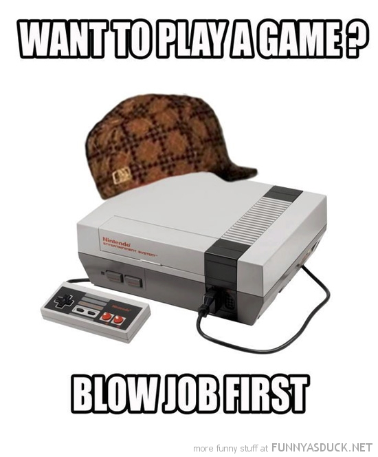 scumbag nintendo nes play game blow job first meme funny pics pictures pic picture image photo images photos lol