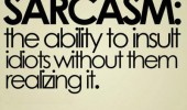 sarcasm quote ability insult idiots without realizing it  funny pics pictures pic picture image photo images photos lol