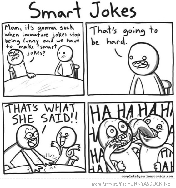 smart jokes comic that's what she said funny pics pictures pic picture image photo images photos lol
