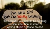 still alive barely berating medical attention stupid notes quote funny pics pictures pic picture image photo images photos lol