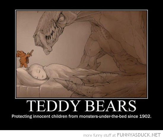 teddy bears protecting children monsters since 1902  funny pics pictures pic picture image photo images photos lol