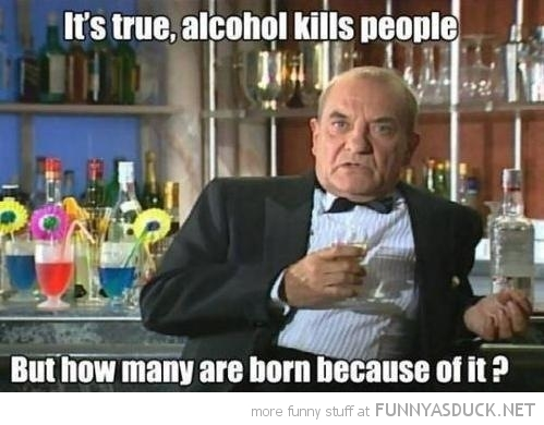 true alcohol kills people how many born from it quote funny pics pictures pic picture image photo images photos lol