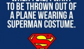 when die want thrown out plane superman costume quote funny pics pictures pic picture image photo images photos lol