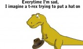 everytime sad imagine t-rex dinosaur trying put hat on funny pics pictures pic picture image photo images photos lol