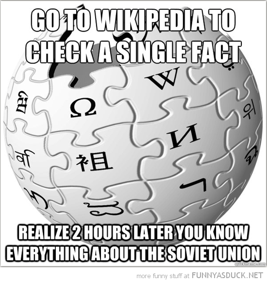 wikipedia check single fact two hours later know everything soviet union funny pics pictures pic picture image photo images photos lol