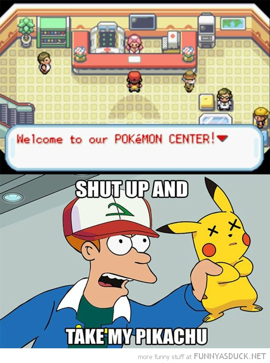 ash pokemon center gaming fry futurama meme shut up take pikachu funny pics pictures pic picture image photo images photos lol