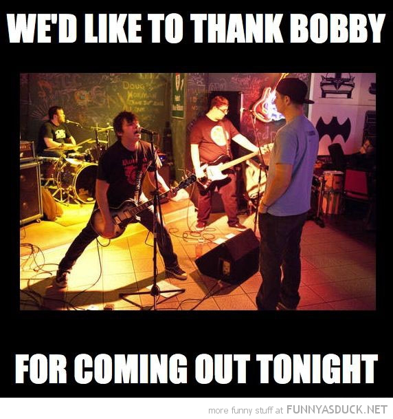 band gig one person crowd thank bobby for coming out tonight funny pics pictures pic picture image photo images photos lol