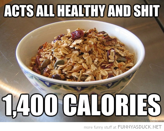 scumbag granola cereal acts healthy 1400 calories funny pics pictures pic picture image photo images photos lol