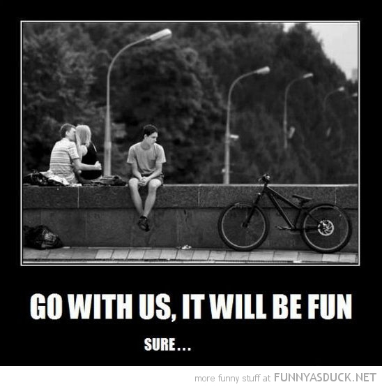 couple kissing boy forever alone go with us will be fun sure funny pics pictures pic picture image photo images photos lol