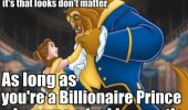 disney beauty beast looks dont matter billionaire castle  funny pics pictures pic picture image photo images photos lol