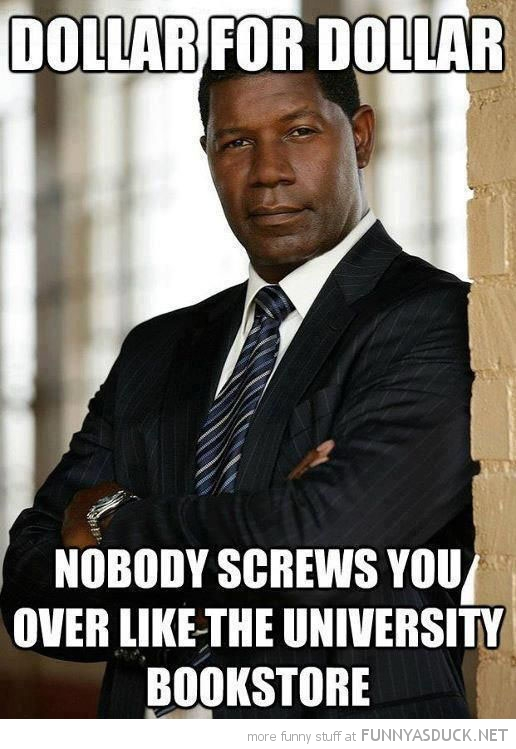 dollar nobody screws you more than university book store studdent funny pics pictures pic picture image photo images photos lol