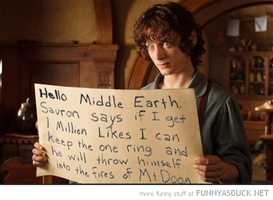 frodo baggins get 1 million likes sauron said keep ring facebook funny pics pictures pic picture image photo images photos lol