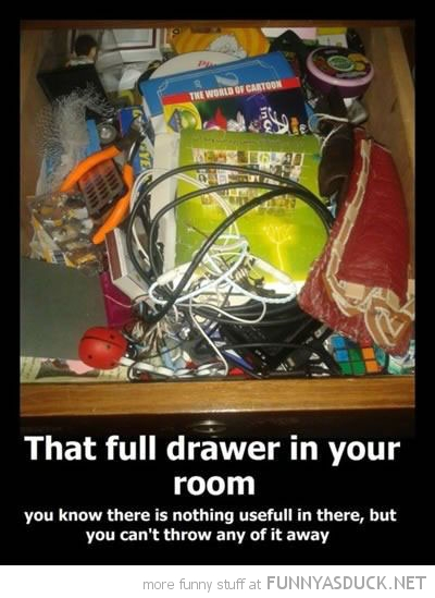 full drawer room nothing useful can't throw away funny pics pictures pic picture image photo images photos lol