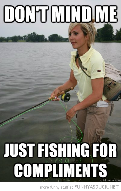 woman rod lake don't mind me fishing compliments funny pics pictures pic picture image photo images photos lol