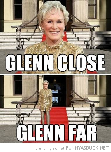 glen close far film actor movie funny pics pictures pic picture image photo images photos lol