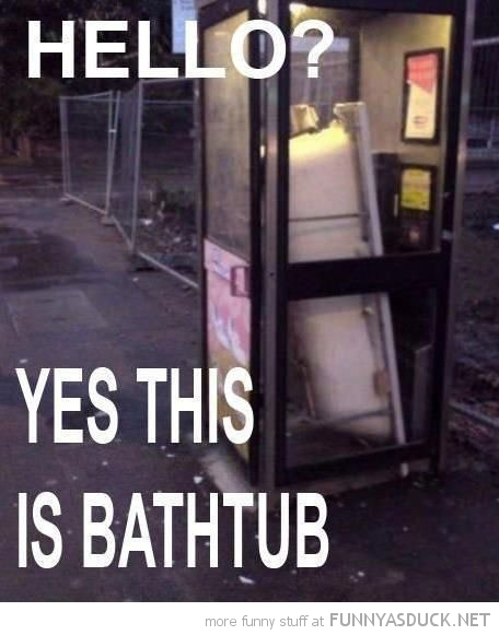 hello this is bathdub phone booth box funny pics pictures pic picture image photo images photos lol