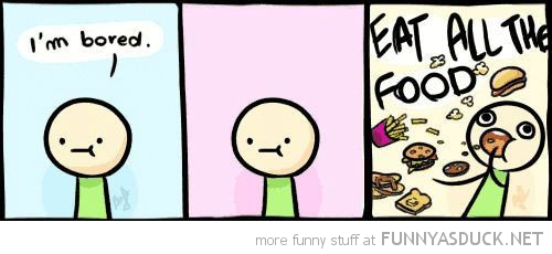 i'm bored comic eat all the food funny pics pictures pic picture image photo images photos lol
