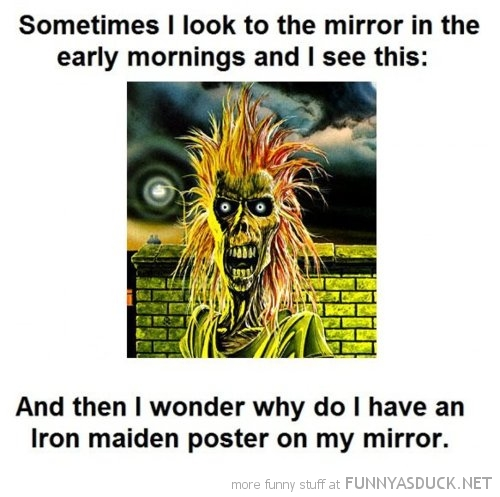 look mirror iron maiden poster comic funny pics pictures pic picture image photo images photos lol