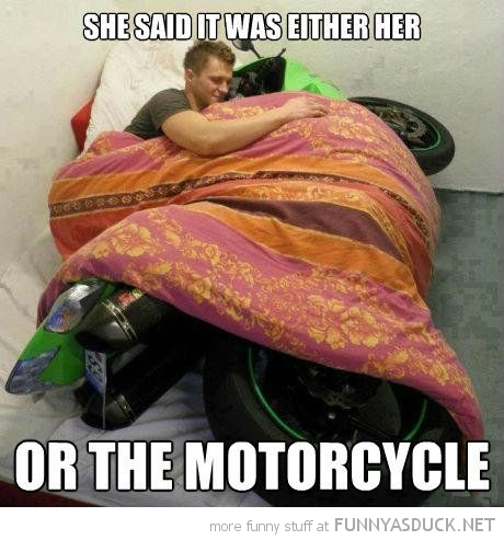 man bike bed she said either me or the motorcycle baby bird owl dangerous go alone take this zelda funny pics pictures pic picture image photo images photos lol