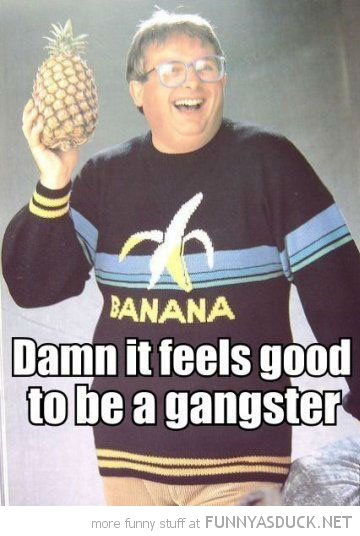 man pineapple hand banana jumper sweater feels good gangster funny pics pictures pic picture image photo images photos lol