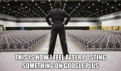man stage empty hall how feels posting google plus funny pics pictures pic picture image photo images photos lol