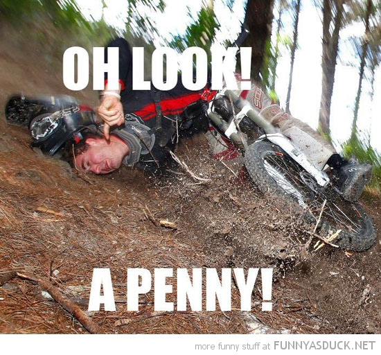 mountain biker man falling face oh look a penny funny pics pictures pic picture image photo images photos lol