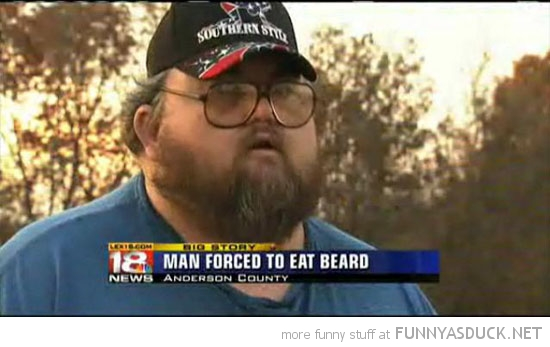 news report man forced to eat beard funny pics pictures pic picture image photo images photos lol
