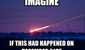 russian meteor strike imagine happened 21st december funny pics pictures pic picture image photo images photos lol