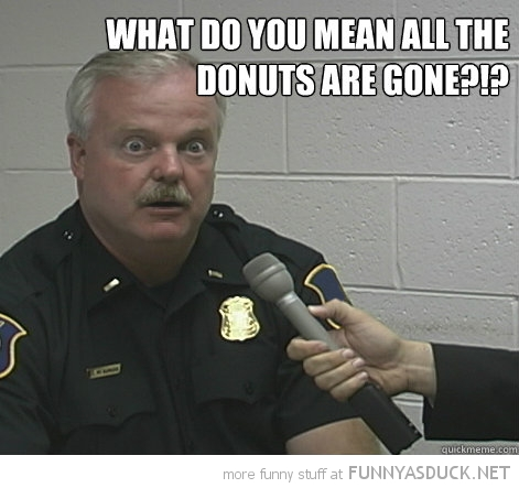 Shocked Cop Police Man What Mean Donuts Are Gone Funny Pics Pictures