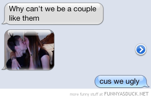 sms text iphone why can't be couple like them cos we ugly funny pics pictures pic picture image photo images photos lol