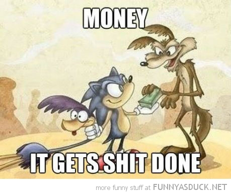 money gets shit done sonic roadrunner coyote funny pics pictures pic picture image photo images photos lol