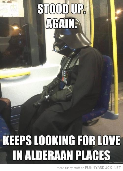 stood up love alderaan places darth vader train subway star wars funny pics pictures pic picture image photo images photos lol