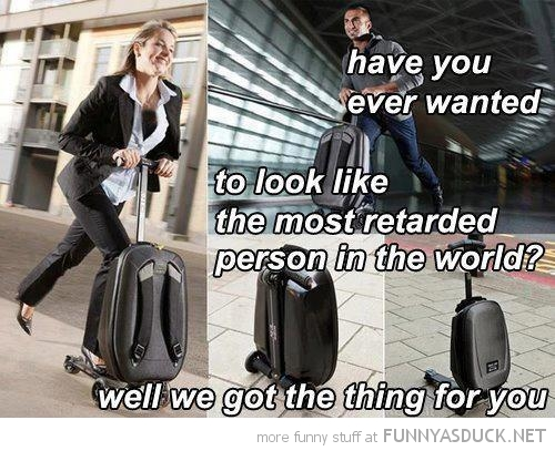 suit case scooter look most retarded person world funny pics pictures pic picture image photo images photos lol
