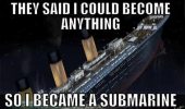 titanic boat sinking said could be anything became submarine funny pics pictures pic picture image photo images photos lol